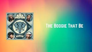 Black Eyed Peas - The Boogie That Be (Lyrics)