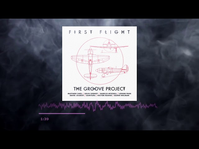 The Groove Project - First Flight (Beautiful Smooth Jazz)