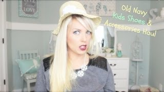 ❤ Old Navy Kids Shoes & Accessories Haul ❤ Thumbnail