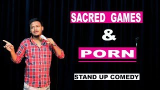 Sacred Games & Porn - Stand Up Comedy ft. Rahul Rajput