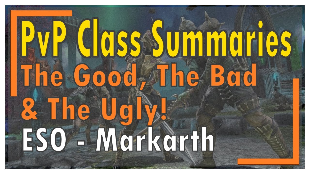 Eso Pvp Class Overview The Good The Bad And The Ugly Greymoor Downloads Youtube