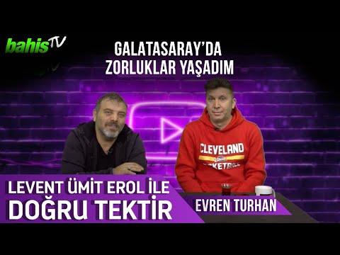 EVREN TURHAN: BENİ GALATASARAY'DAN FATİH TERİM YOLLADI! | LEVENT ÜMİT EROL İLE DOĞRU TEKTİR