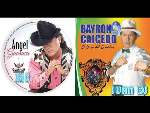 ANGEL GUARACA VS BYRON CAICEDO SOLO EXITOS LOBO MIX JUAN DJ