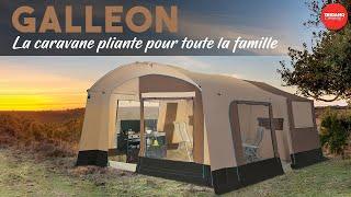 La Galleon, la caravane pliante familiale