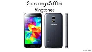 Samsung s5 Mini Ringtones
