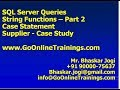 08 SQL Server Queries - String Functions, Case Statement, Case Study