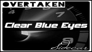 Sidecar The Band - Clear Blue Eyes | Overtaken