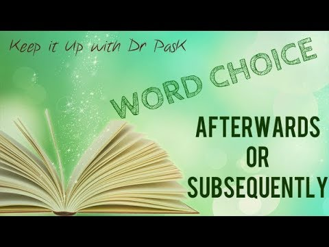 Choice of Words in English: Afterwards or Subsequently?