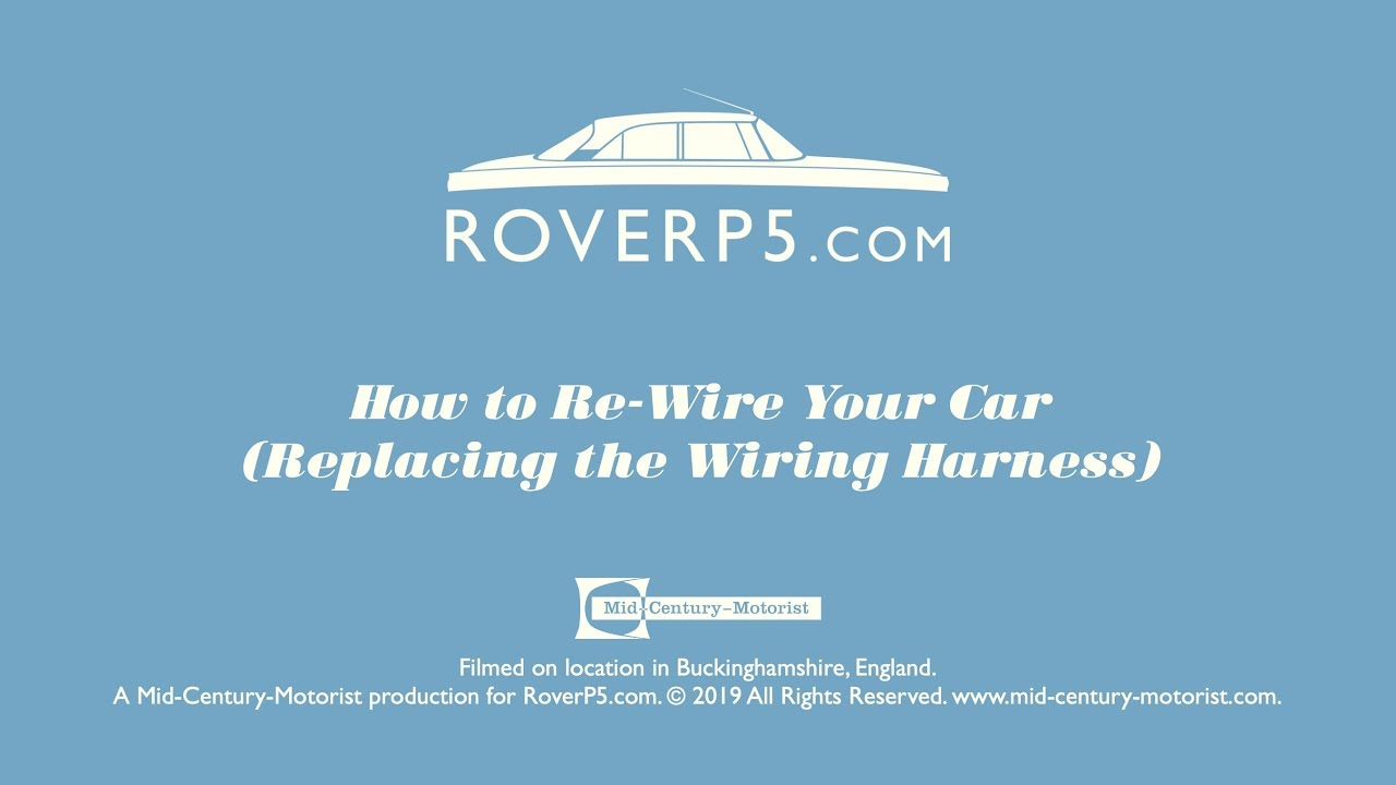 how to fix your classic car wiring and electrics (replacing the wiring  harness on my rover p5b)