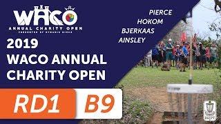 Round One 2019 Waco Annual Charity Open - Back Nine | Pierce, Hokom, Bjerkaas, and Ainsley thumbnail