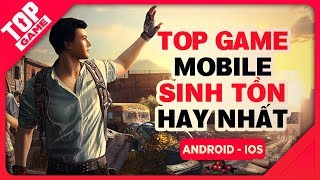 [Topgame] Top game mobile Sinh Tồn Mới hay nhất cuối 2018