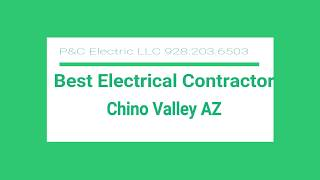 Best Electrical Contractor Chino Valley AZ 928 203 6503