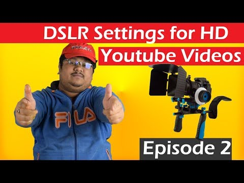 DSLR Settings for Youtube Videos   How to Shoot Video with DSLR in Hindi   Episode 2