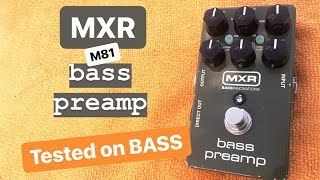 MXR M81 Bass Preamp Tested on BASS