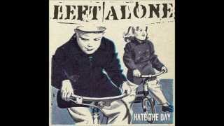 Left Alone - Hate The Day