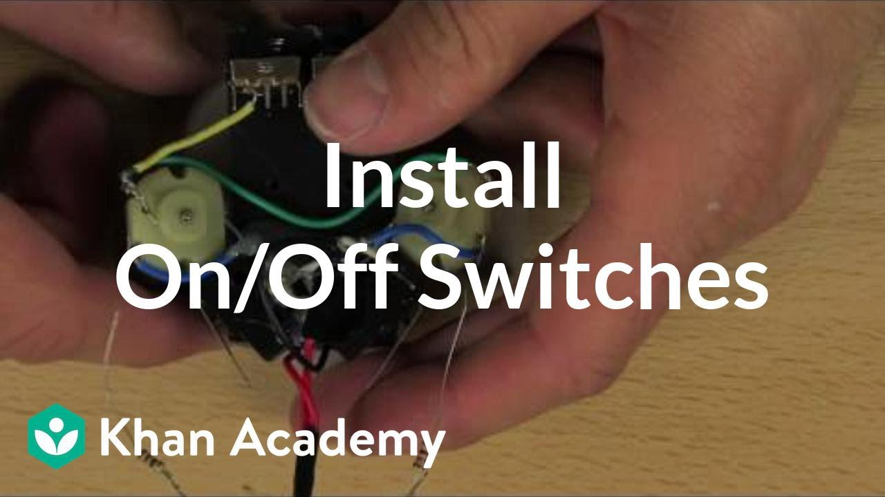 hight resolution of install on off switches video khan academy way wire this to that just like the slide switches id also been