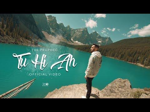 Tu Hi Ah (Official Video) - The PropheC | Latest Punjabi Songs 2019