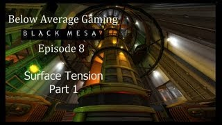Below Average Gaming: Black Mesa Ep 8 Surface Tension Part 1