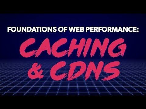 Front End Center —Caching & CDNs
