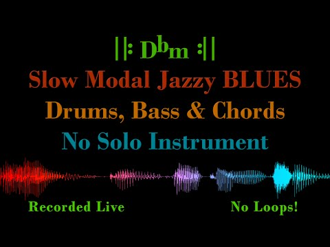 Slow Modal Jazz BLUES in Dbm – with Drums, Bass & Chord Voicing – Backing Track Jam