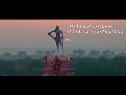 In Search of Meluhha: The Story of Mohenjodaro