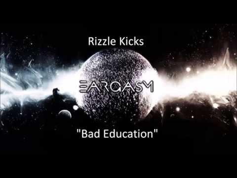 Rizzle Kicks- Bad Education