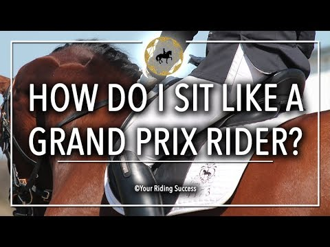 How Do I Sit Like a Grand Prix Rider? - Dressage Mastery TV Ep182