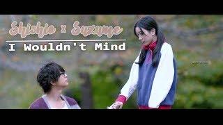 Shishio × Suzume || I Wouldn't Mind □ -----------------------------...