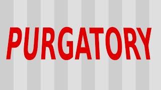 Three Bible Passages that Talk About Purgatory