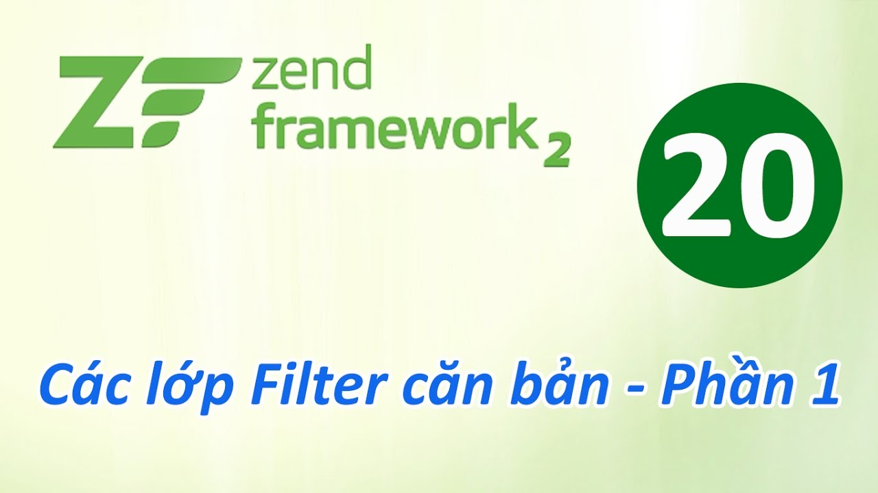 Tự học Zend Framework - Bài 20 Các lớp Filter căn bản - Phần 1