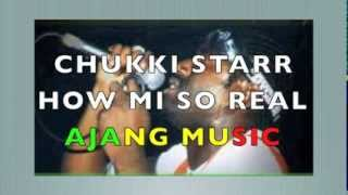 CHUKKI STAR - HOW MI SO REAL