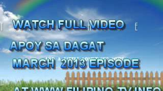 WATCH FULL VIDEO APOY SA DAGAT MARCH 13 2013 AT WWW.FILIPINO-TV.INFO