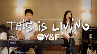 Hillsong Young & Free - This Is Living (Cover by Kirsten Wong & Javin Tham) Mp3