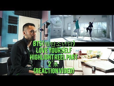 BTS (방탄소년단) LOVE YOURSELF Highlight Reel PART 2 '承' - (Reaction Video)