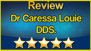 Caressa W. Louie Dentist Office Stockton Perfect 5 Star Review