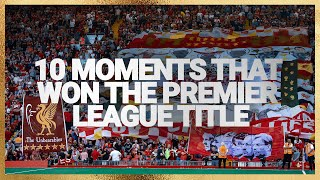 10 Moments that won the Premier League title