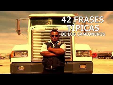 42 Frases Típicas De Los Camioneros Mexicanos Youtube