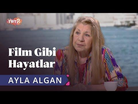 Ayla Algan | Hülya Koçyiğit ile Film Gibi Hayatlar | 24. Bölüm