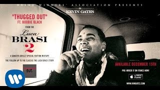 Kevin Gates ft. Boobie Black - Thugged Out