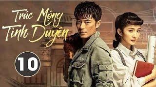 Phim Bộ Siêu Hay 2020 | Trúc Mộng Tình Duyên - Tập 10 (THUYẾT MINH) - Dương Mịch, Hoắc Kiến Hoa