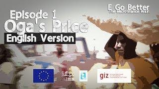 e go better episode 1 of 6 oga s price english version microfinance education nigeria