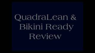 Weight loss supplements .... Did they work?(QuadraLean & Bikini Ready)
