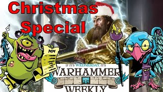 Warhammer Weekly 12232020 - Christmas Special - Making the Naughtiest Warscrolls Nice