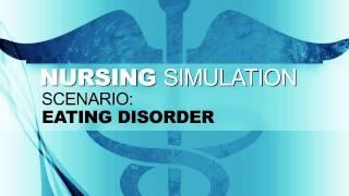 Nursing Simulation Scenario: Eating Disorder