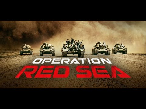 Operation Red Sea - Official English Trailer