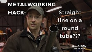 METALWORKING HACK! Drawing A Straight Line on Round Tube???