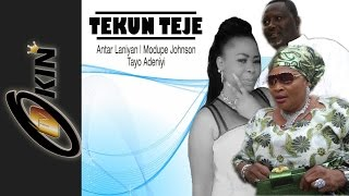TEKUN TEJE - Latest Nollywood Yoruba Movie