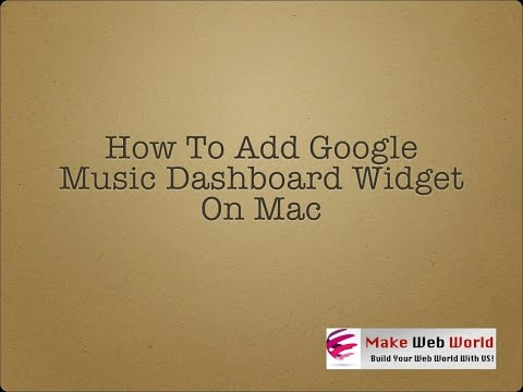 How To Add Dashboard Widget For Google Play Music in Mac