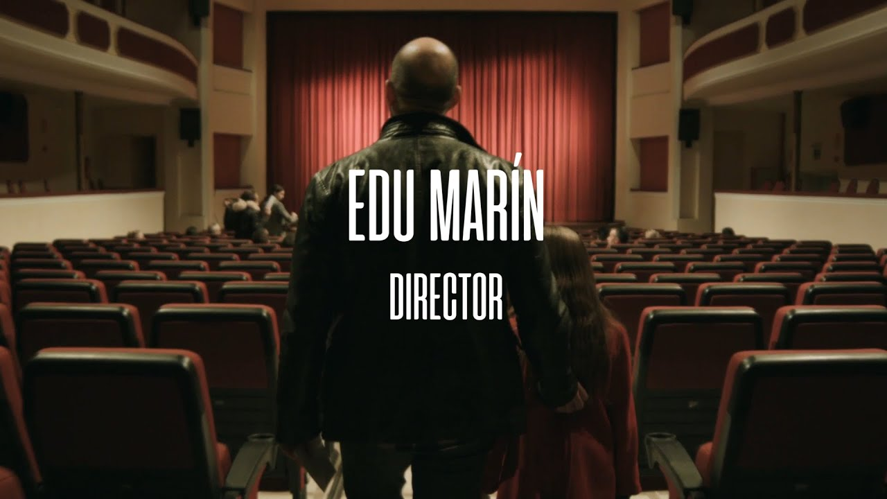 Edu Marín - Director Reel