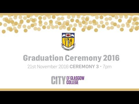 City of Glasgow College November Graduations 2016 - 7pm